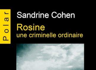 Sandrine COHEN - Rosine une criminelle ordinaire