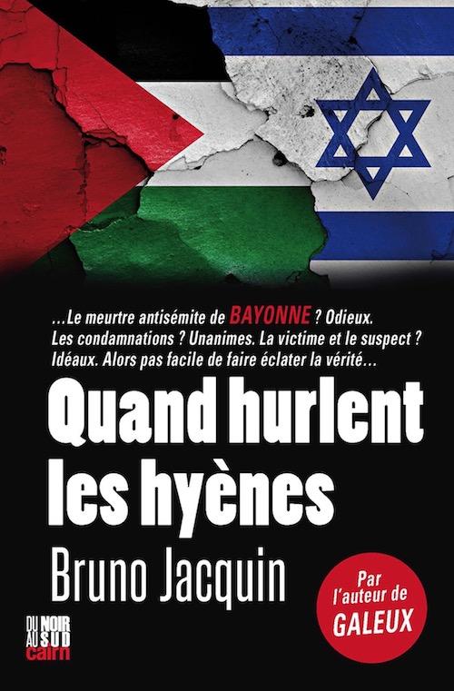 Bruno JACQUIN : Quand hurlent les hyènes