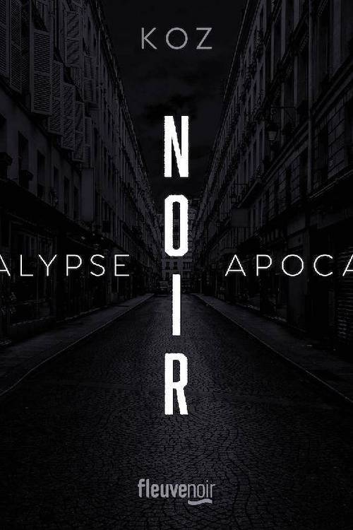 KOZ : Série Apocalypse - 01 - Noir