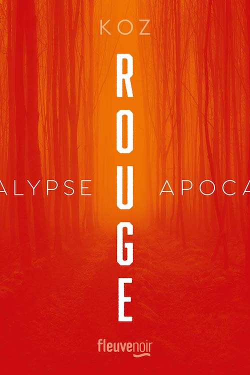 KOZ : Série Apocalypse - 02 - Rouge