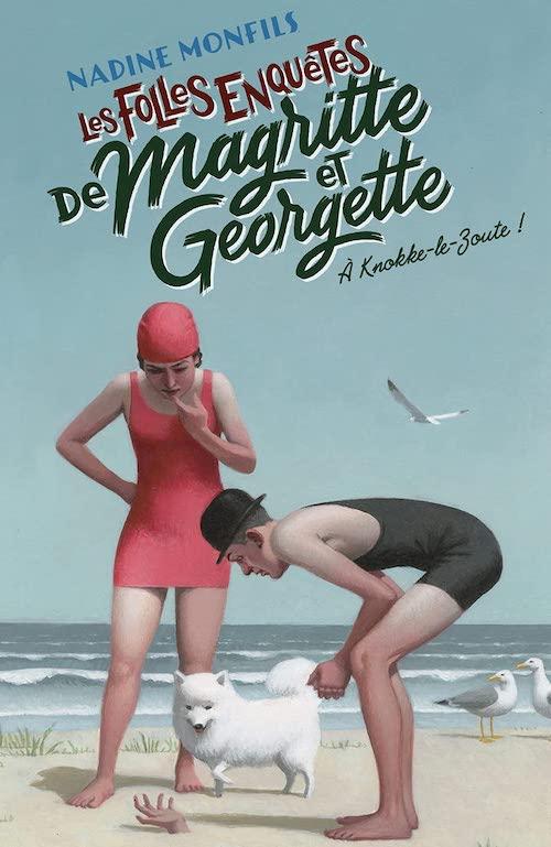 Nadine MONFILS : Les folles enquêtes de Margueritte et Georgette - 02 - A Knokke-le-Zoute !