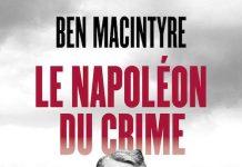 Ben MACINTYRE : Le Napoléon du crime - Adam Worth