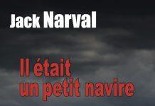 Jack NARVAL : Il était un petit navire