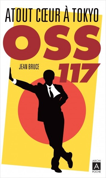 Jean BRUCE : OSS 117 - Atout coeur à Tokyo