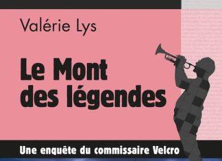 Valérie LYS : Enquête Commissaire Velcro - 08 - Le Mont des légendes