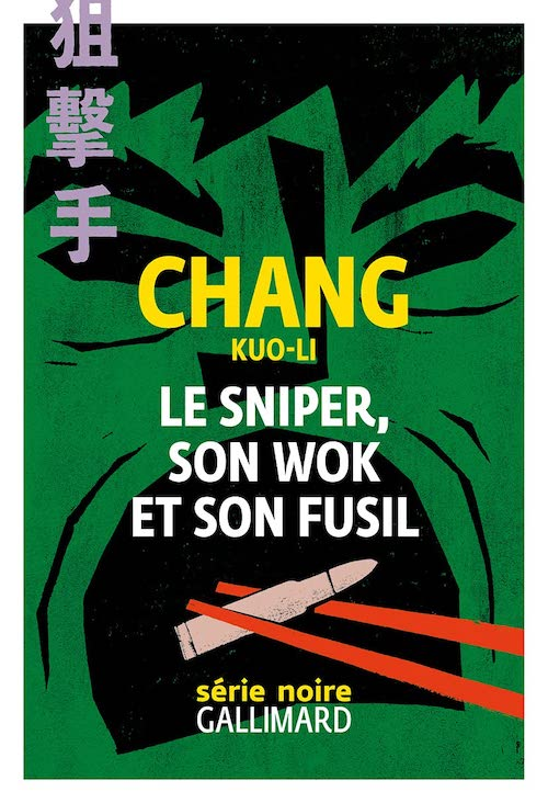 CHANG KUO-LI : Le sniper, son wok et son fusil