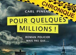 Carl PINEAU - Pour quelques millions