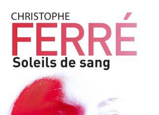 Christophe FERRÉ : Soleils de sang