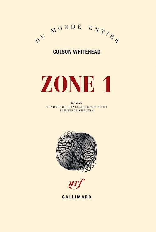 Colson WHITEHEAD - Zone 1