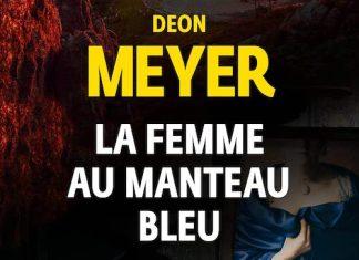Deon MEYER : Série Benny Griessel - La femme au manteau bleu