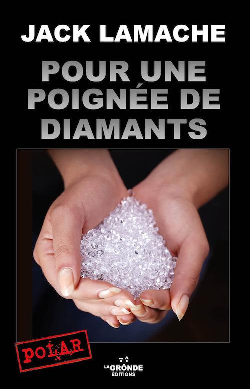 Jack LAMACHE - Pour une poignee de diamants