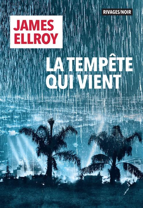 James ELLROY - La tempete qui vient