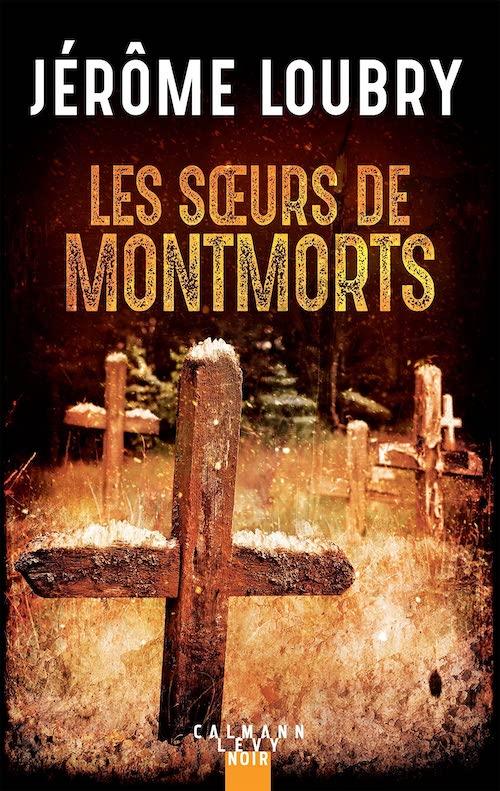 Jérôme LOUBRY : Les soeurs de Montmorts