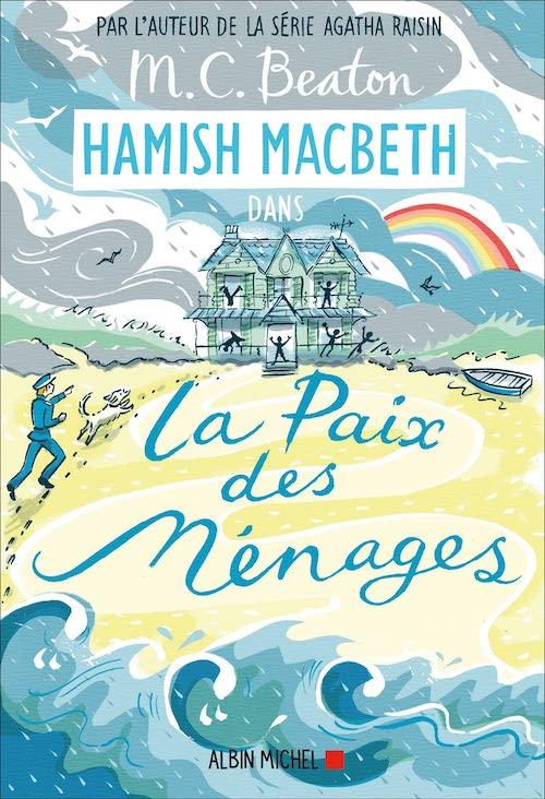 M. C. BEATON : Série Hamish Macbeth - 11 - La paix des ménages