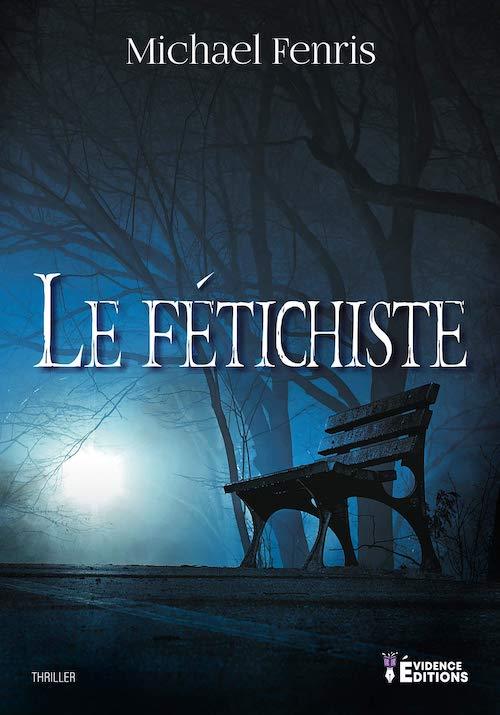 Michael FENRIS : Le fétichiste