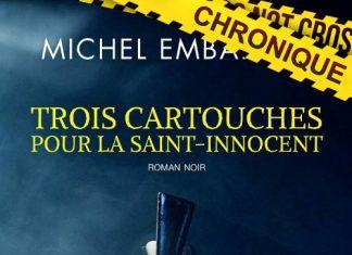 Michel EMBARECK : Trois cartouches pour la Saint-Innocent