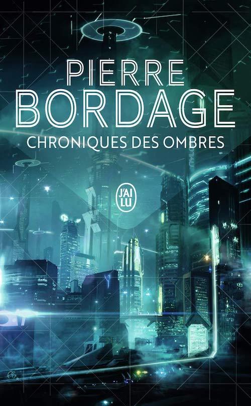 Pierre BORDAGE : Chronique des ombres