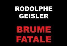 Rodolphe GEISLER : Brume fatale