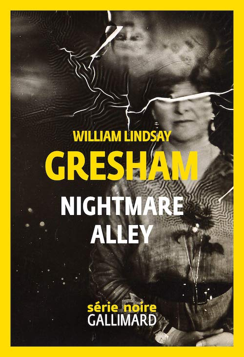 William Lindsay GRESHAM : Nightmare Alley