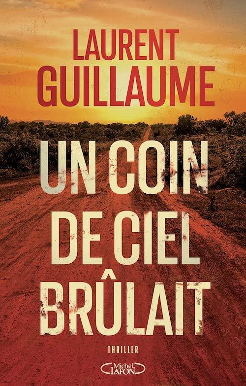 Laurent GUILLAUME - Un coin de ciel brulait