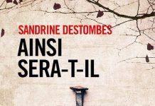 Sandrine DESTOMBES : Ainsi sera-t-il