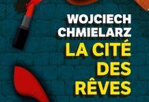 Wojciech CHMIELARZ : La cité des rêves